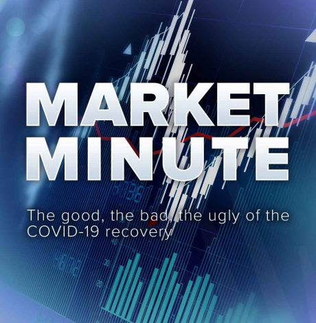 Sierra's Market Minute: The good, the bad, the ugly of the COVID-19 recovery